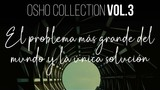 El mayor problema del mundo - OSHO Talks Vol. 3