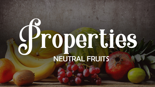 Properties of neutral fruits